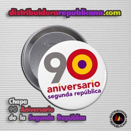 Chapa 90 Aniversario de la Segunda República